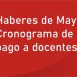 Haberes de Mayo: Cronograma de pago a docentes